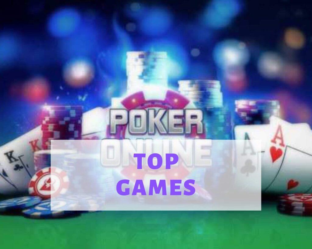 Top poker games